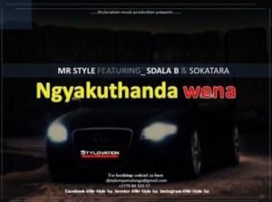 Mr Style - Ngyakuthanda Wena Ft. Sdala-b & Sokatara
